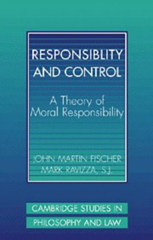 9780521480550: Responsibility and Control: A Theory of Moral Responsibility