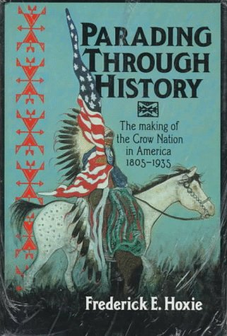 9780521480574: Parading Through History: The Making of the Crow Nation in America 1805-1935 (Studies in North American Indian History)