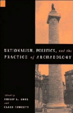 9780521480659: Nationalism, Politics and the Practice of Archaeology (New Directions in Archaeology)