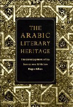 9780521480666: The Arabic Literary Heritage: The Development of its Genres and Criticism