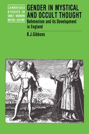 9780521480789: Gender in Mystical and Occult Thought: Behmenism and its Development in England (Cambridge Studies in Early Modern British History)
