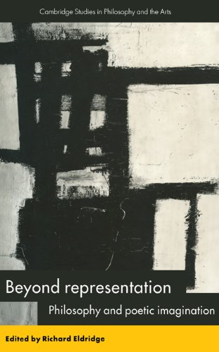 9780521480796: Beyond Representation Hardback: Philosophy and Poetic Imagination (Cambridge Studies in Philosophy and the Arts)