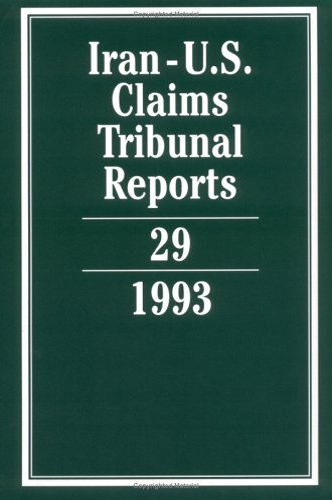 Iran-U.S. Claims Tribunal Reports: Volume 29 (Hardcover): Edward Helgeson