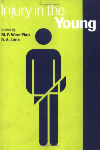 Injury in the Young: Platt, M.P. Ward; Little, R.A.