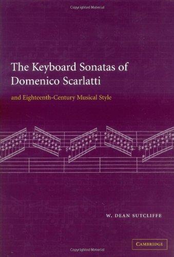 9780521481403: The Keyboard Sonatas of Domenico Scarlatti and Eighteenth-Century Musical Style