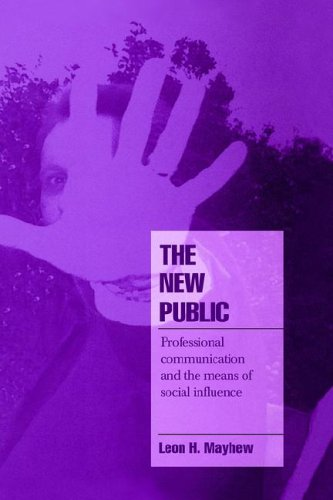 9780521481465: The New Public: Professional Communication and the Means of Social Influence (Cambridge Cultural Social Studies)