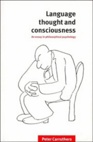 Language Thought and Consciousness an Essay in Philosophical Psychology