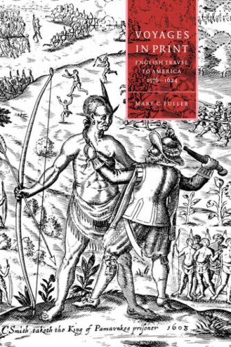 9780521481618: Voyages in Print Hardback: English Narratives of Travel to America 1576-1624 (Cambridge Studies in Renaissance Literature and Culture)
