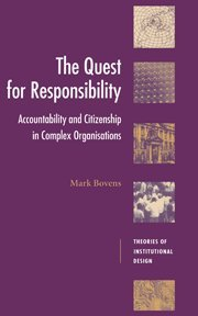 9780521481632: The Quest for Responsibility: Accountability and Citizenship in Complex Organisations (Theories of Institutional Design)