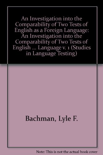 9780521481670: An Investigation into the Comparability of Two Tests of English as a Foreign Language: An Investigation into the Comparability of Two Tests of English ... Language v. 1 (Studies in Language Testing)