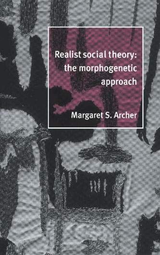 9780521481762: Realist Social Theory Hardback: The Morphogenetic Approach