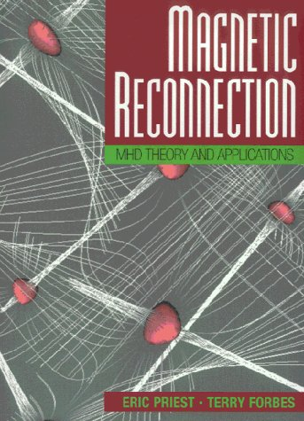 9780521481793: Magnetic Reconnection: MHD Theory and Applications