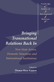 9780521481830: Bringing Transnational Relations Back In: Non-State Actors, Domestic Structures and International Institutions (Cambridge Studies in International Relations)
