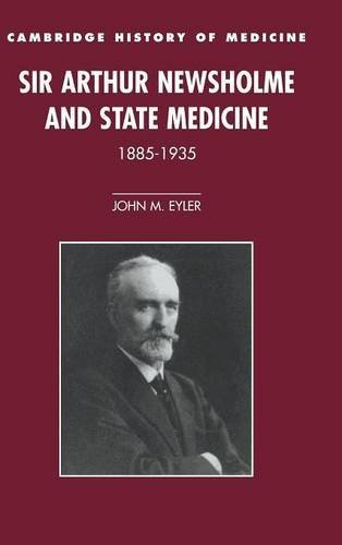 9780521481861: Sir Arthur Newsholme and State Medicine, 1885–1935 (Cambridge Studies in the History of Medicine)