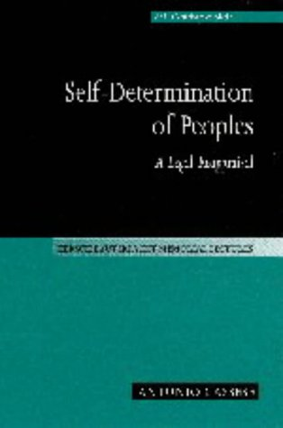 Self-Determination of Peoples: A Legal Reappraisal (Hersch Lauterpacht Memorial Lectures) (0521481872) by Antonio Cassese