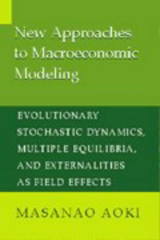 9780521482073: New Approaches to Macroeconomic Modeling: Evolutionary Stochastic Dynamics, Multiple Equilibria, and Externalities as Field Effects