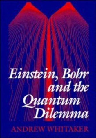 9780521482202: Einstein, Bohr and the Quantum Dilemma