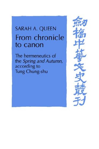 9780521482264: From Chronicle to Canon: The Hermeneutics of the Spring and Autumn according to Tung Chung-shu (Cambridge Studies in Chinese History, Literature and Institutions)