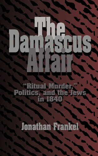 9780521482462: The Damascus Affair: 'Ritual Murder', Politics, and the Jews in 1840