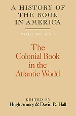 A History of the Book in America, Volume 1: The Colonial Book in the Atlantic World