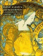 9780521482752: Italian Maiolica and Incised Slipware in the Fitzwilliam Museum (Fitzwilliam Museum Publications)