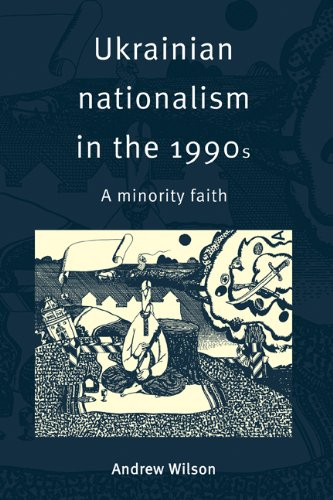 9780521482851: Ukrainian Nationalism in the 1990s: A Minority Faith
