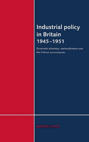 9780521482912: Industrial Policy in Britain 1945-1951: Economic Planning, Nationalisation and the Labour Governments