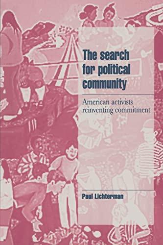 Search for Political Community, The (Cambridge Cultural: Paul Lichterman