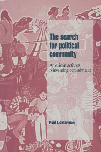 9780521483438: The Search for Political Community: American Activists Reinventing Commitment (Cambridge Cultural Social Studies)