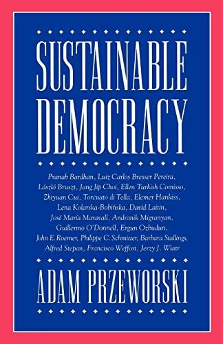 Sustainable Democracy: Przeworski, Adam