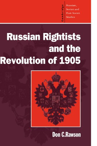 9780521483865: Russian Rightists and the Revolution of 1905 (Cambridge Russian, Soviet and Post-Soviet Studies)