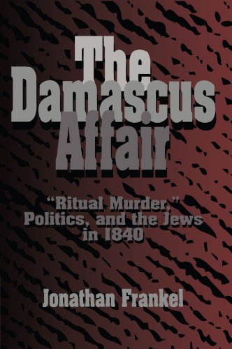 9780521483964: The Damascus Affair: 'Ritual Murder', Politics, and the Jews in 1840