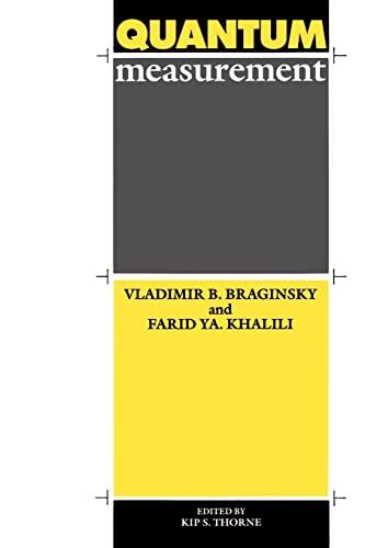 Quantum Measurement (0521484138) by Vladimir B. Braginsky; Farid Ya Khalili; Kip S. Thorne