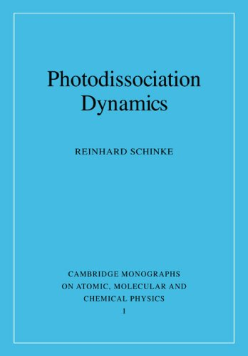 9780521484145: Photodissociation Dynamics: Spectroscopy and Fragmentation of Small Polyatomic Molecules (Cambridge Monographs on Atomic, Molecular and Chemical Physics)