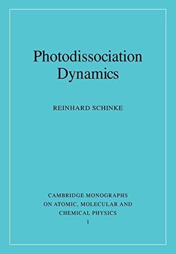 9780521484145: Photodissociation Dynamics: Spectroscopy and Fragmentation of Small Polyatomic Molecules (Cambridge Monographs on Atomic, Molecular and Chemical Physics)