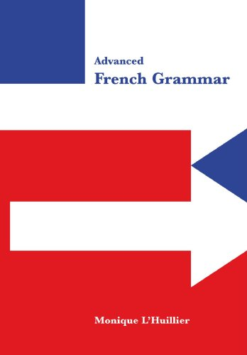 Advanced French Grammar: Monique L'Huillier