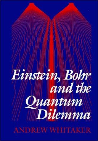 9780521484282: Einstein, Bohr and the Quantum Dilemma