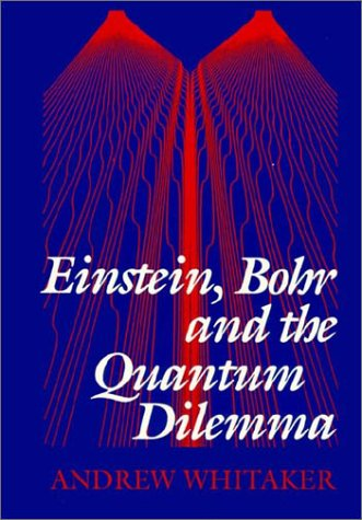 9780521484282: Einstein, Bohr and the Quantum Dilemma