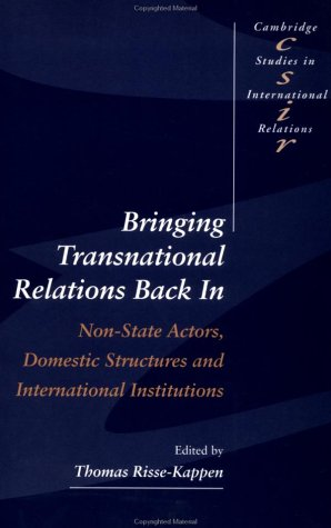 9780521484411: Bringing Transnational Relations Back In: Non-State Actors, Domestic Structures and International Institutions (Cambridge Studies in International Relations)
