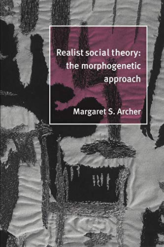 9780521484428: Realist Social Theory Paperback: The Morphogenetic Approach