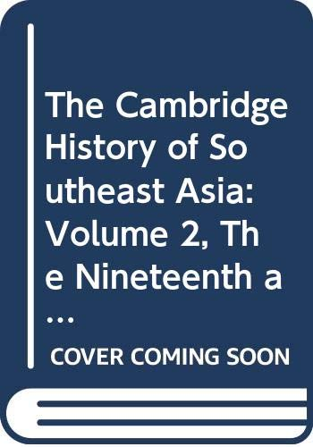 9780521484442: The Cambridge History of Southeast Asia: Volume 2, The Nineteenth and Twentieth Centuries