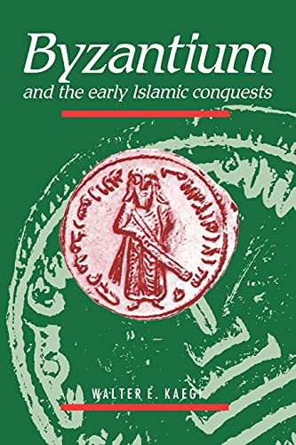 9780521484558: Byzantium and the Early Islamic Conquests