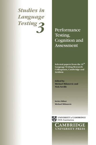 Performance Testing, Cognition and Assessment: Selected Papers from the 15th Language Research Testing Colloquium, Cambridge and Arnhem (Studies in Language Testing) (v. 3) (9780521484657) by University Of Cambridge Local Examinations Syndicate
