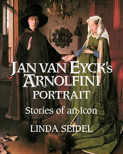 Jan Van Eycks Arnolfini Portrait: Stories of an Icon