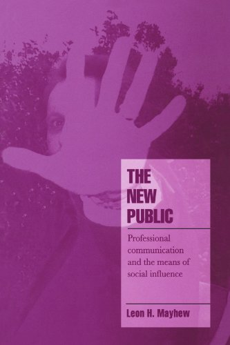 9780521484930: The New Public: Professional Communication and the Means of Social Influence (Cambridge Cultural Social Studies)