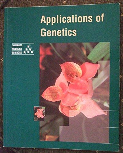 9780521485036: Applications of Genetics (Cambridge Modular Sciences)