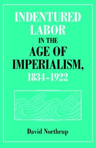 9780521485197: Indentured Labor in the Age of Imperialism, 1834-1922 (Studies in Comparative World History)