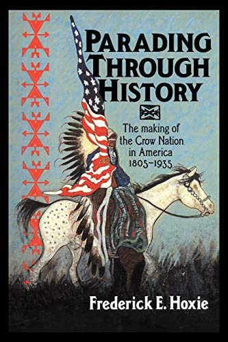 9780521485227: Parading through History: The Making of the Crow Nation in America 1805-1935 (Studies in North American Indian History)