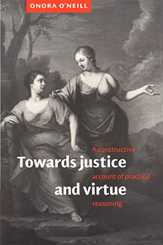 9780521485593: Towards Justice and Virtue: A Constructive Account of Practical Reasoning