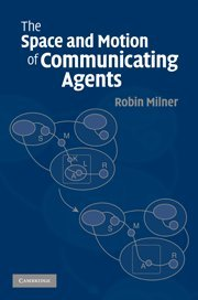 9780521490306: The Space and Motion of Communicating Agents